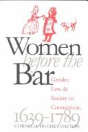 Image for Women Before the Bar: Gender, Law, and Society in Connecticut, 1639-1789 (Published for the Omohundro Institute of Early American History and Culture, Williamsburg, Virginia)