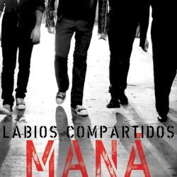Maná - Labios compartidos (Radio Edit)