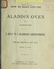 How to make and use an Aladdin oven, or a substitute by Atkinson, Edward