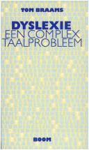 Dyslexie : een complex taalprobleem by Tom Braams