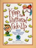 Keep the buttered side up by Kathlyn Gay