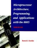 Microprocessor architecture, programming, and applications with the 8085 by Ramesh S. Gaonkar